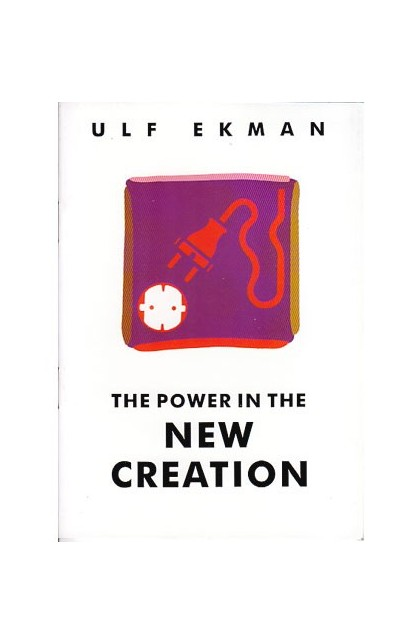 THE POWER IN THE NEW CREATION