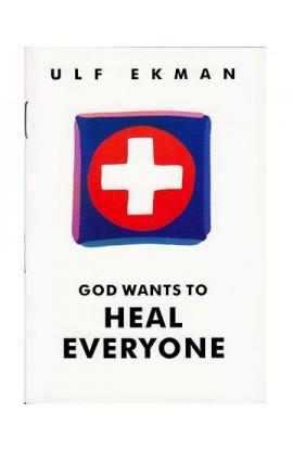GOD WANTS TO HEAL EVERYONE