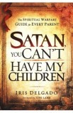 SATAN YOU CAN'T HAVE MY CHILDREN