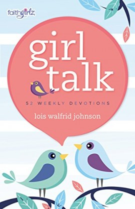 GIRL TALK 52 WEEKLY DEVOTIONS