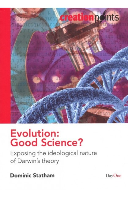 EVOLUTION: GOOD SCIENCE?