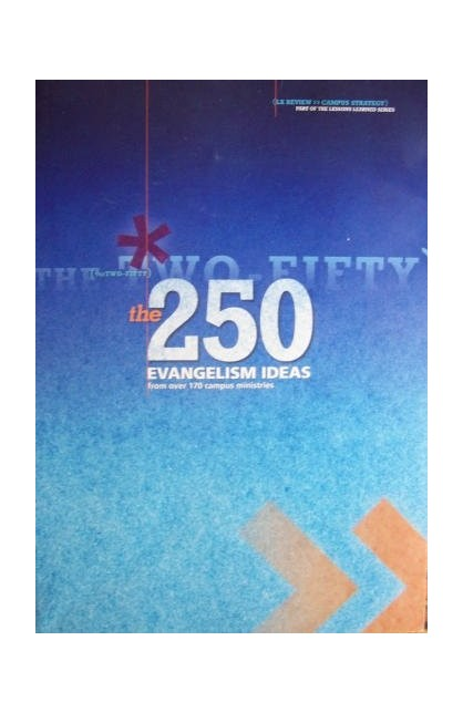 THE 250 EVANGELISM IDEAS FOR YOUR CAMPUS