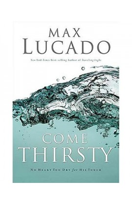 COME THIRSTY (SOFT COVER)