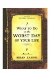 WHAT TO DO ON THE WORST DAY