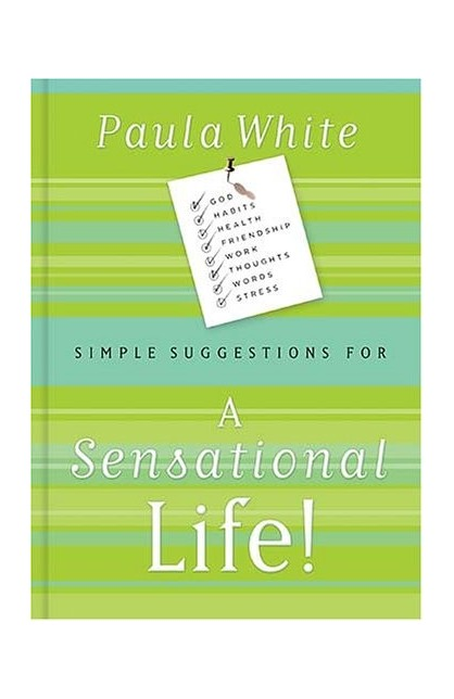 SIMPLE SUGGESTIONS FOR A SENSATIONAL LIFE