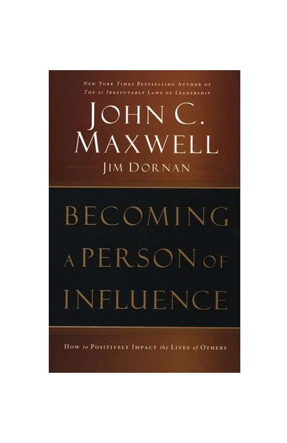 BECOMING A PERSON OF INFLUENCE (HARD COVER)