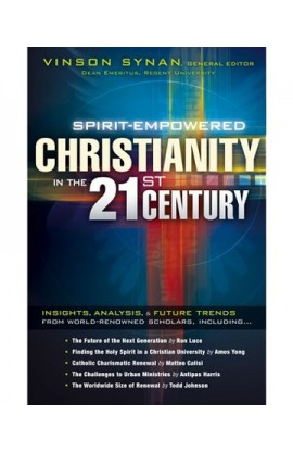 SPIRIT EMPOWERED CHRISTIANITY IN THE 21ST CENTURY