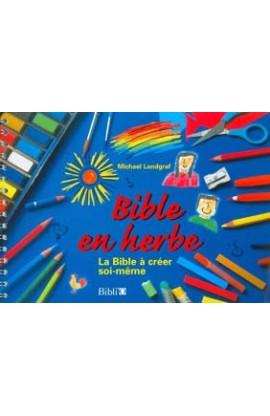 BIBLE EN HERBE