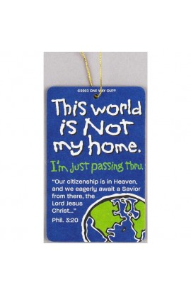 THIS WORLD IS NOT MY HOME AIR FRESHENER