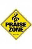 PRAISE ZONE SIGN