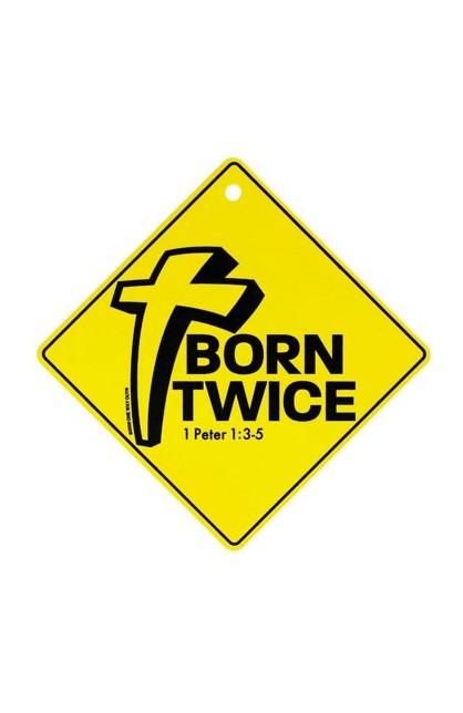 BORN TWICE SIGN