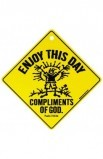 ENJOY THIS DAY SIGN
