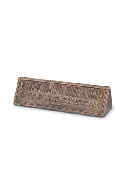 WORK UNTO THE LORD DESKTOP PLAQUE