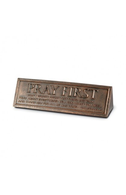 PRAY FIRST DESKTOP PLAQUE