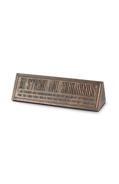 BE STRONG AND COURAGEOUS DESKTOP PLAQUE