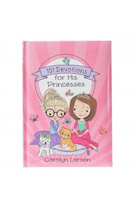 101 Devotions for His Princesses