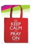 KEEP CALM PRAY ON TOTE