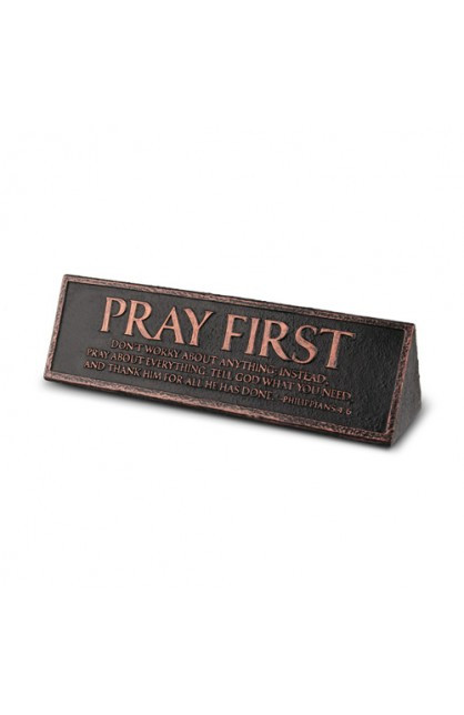 Plaque-Cast Stone-Desktop Reminder-Copper-Pray First