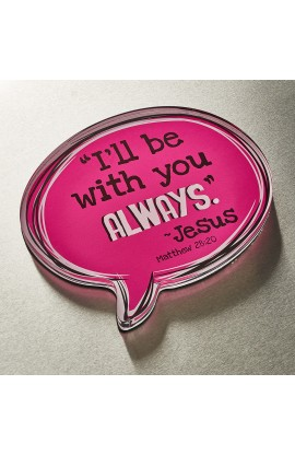Speech Bubble I'll Be With You Always
